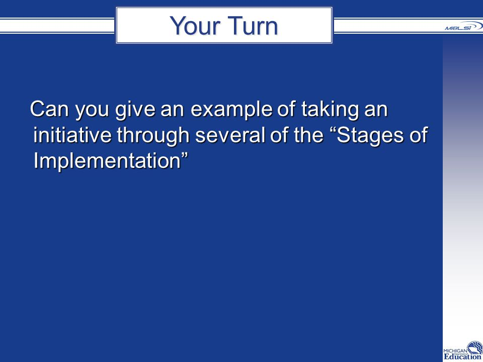 Can you give an example of taking an initiative through several of the Stages of Implementation Your Turn