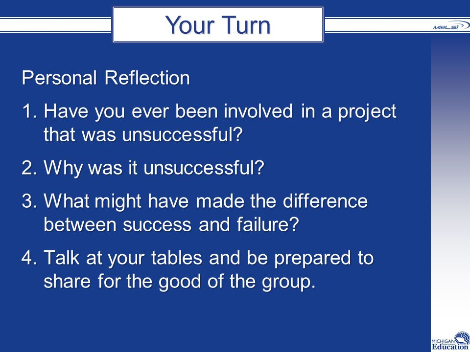Personal Reflection 1. Have you ever been involved in a project that was unsuccessful.