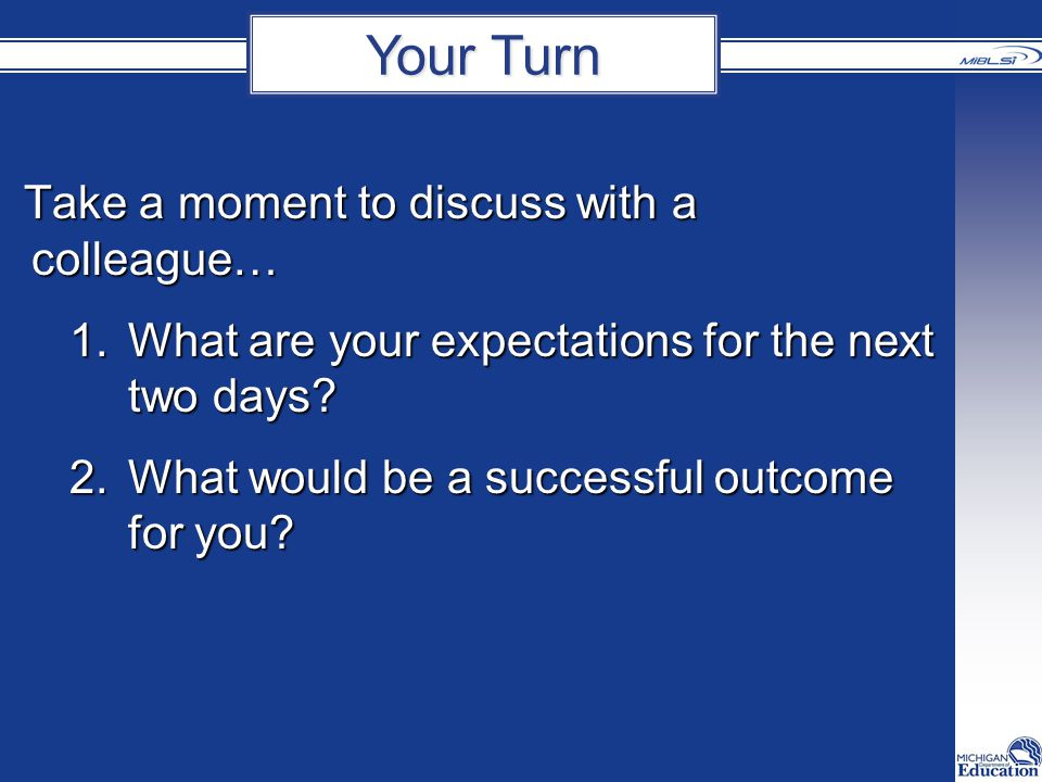 Take a moment to discuss with a colleague… 1.What are your expectations for the next two days.