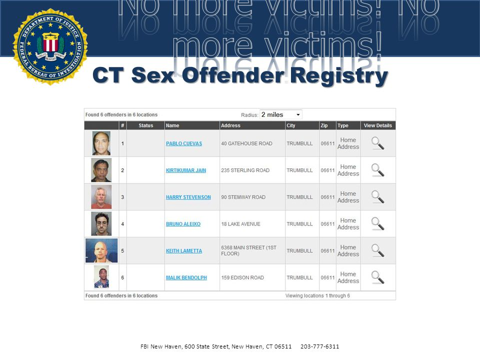 CT Sex Offender Registry FBI New Haven, 600 State Street, New Haven, CT 06511 203-777-6311