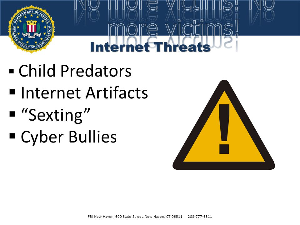 Sexting FBI New Haven, 600 State Street, New Haven, CT 06511 203-777-6311  Take sexually revealing pictures of yourself  Send your pictures to someone in a text message or email  Why would you do that.