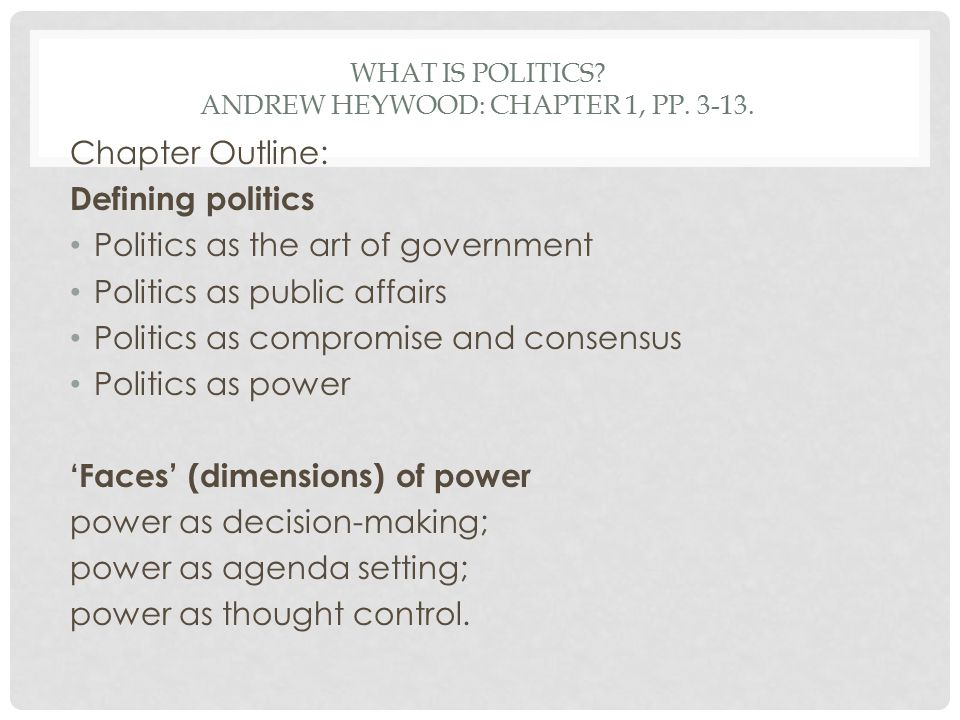 WHAT IS POLITICS.ANDREW HEYWOOD: CHAPTER 1, PP. 3-13.
