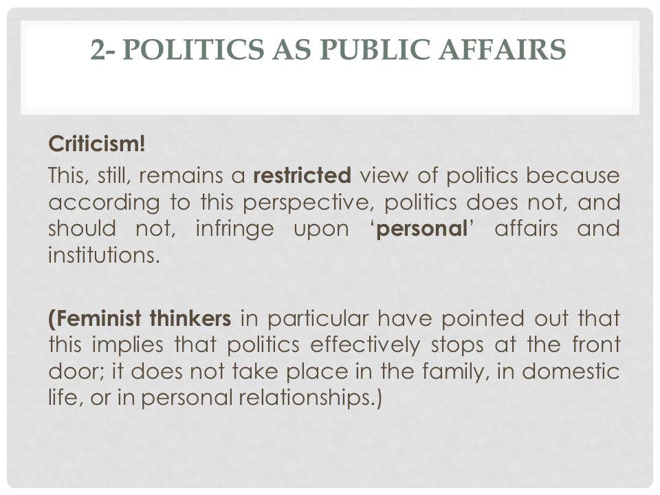 2- POLITICS AS PUBLIC AFFAIRS Criticism.