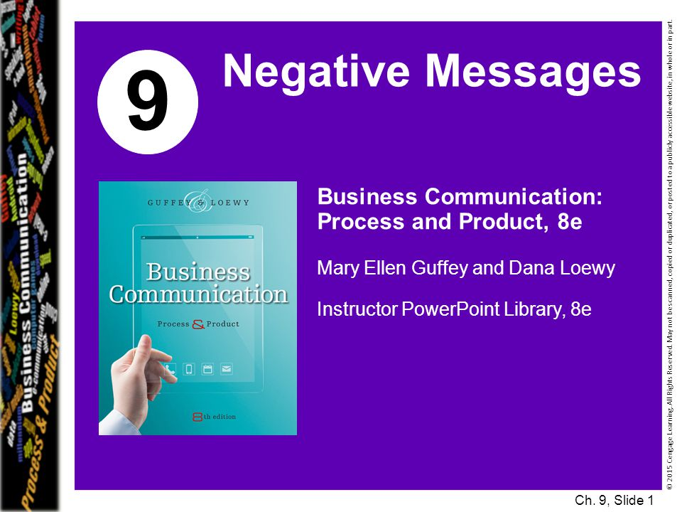 Business Communication: Process and Product, 8e Mary Ellen Guffey and Dana Loewy Instructor PowerPoint Library, 8e 9 Negative Messages © 2015 Cengage