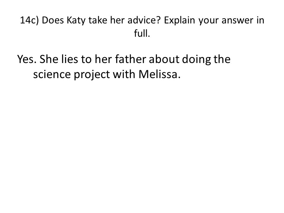 14b) What does this advice tell you about Melissa She does not mind lying.