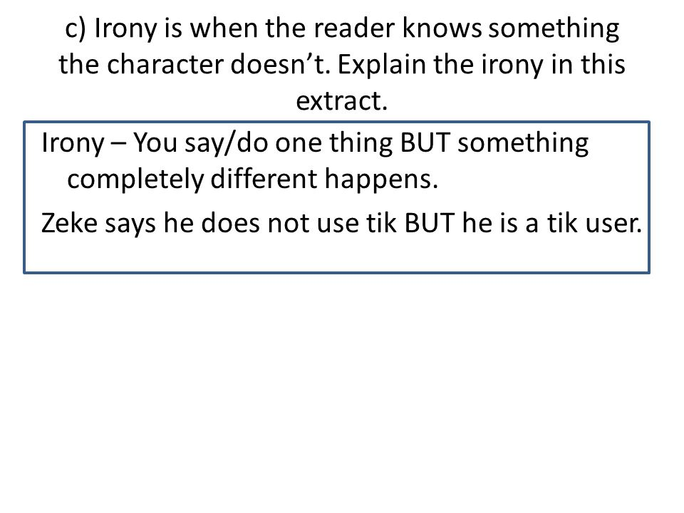 b) Is Zeke being honest in his reply to Katy in this extract.