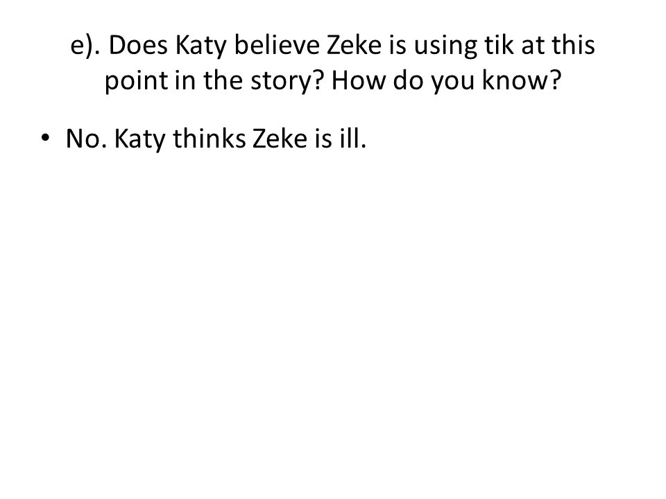 d. Do you think, from Melissa's reply, that she thinks Zeke uses tik.
