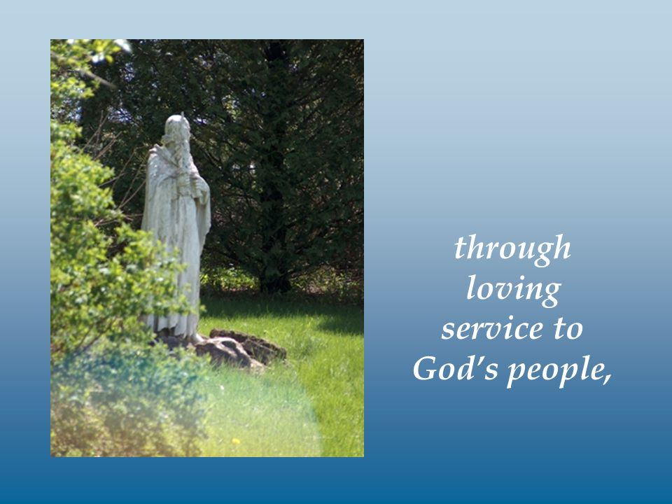 through loving service to God's people,
