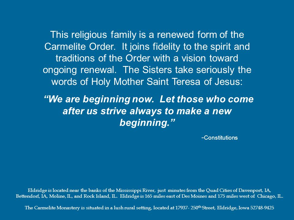 This religious family is a renewed form of the Carmelite Order. It joins fidelity to the spirit and traditions of the Order with a vision toward ongoi