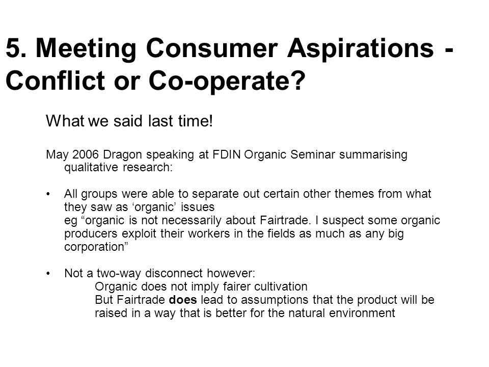 5. Meeting Consumer Aspirations - Conflict or Co-operate.