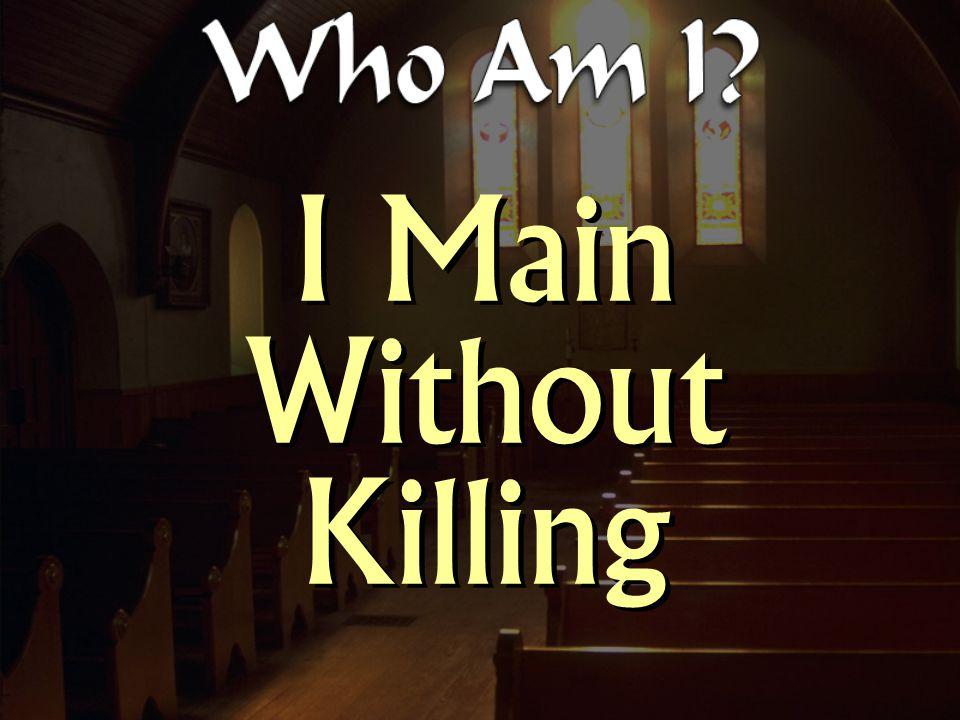 I Main Without Killing