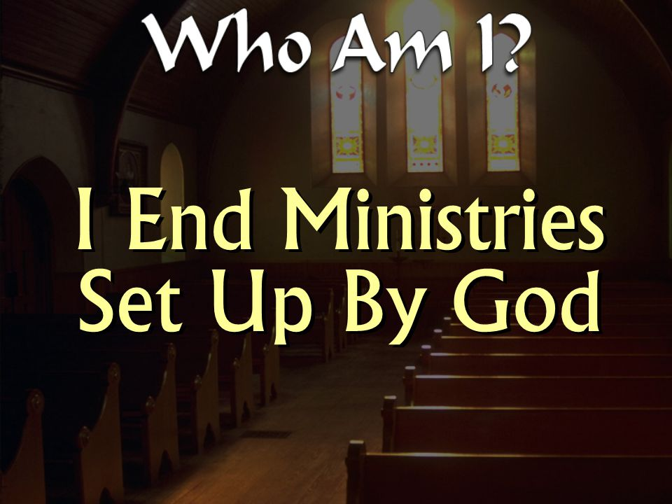 I End Ministries Set Up By God