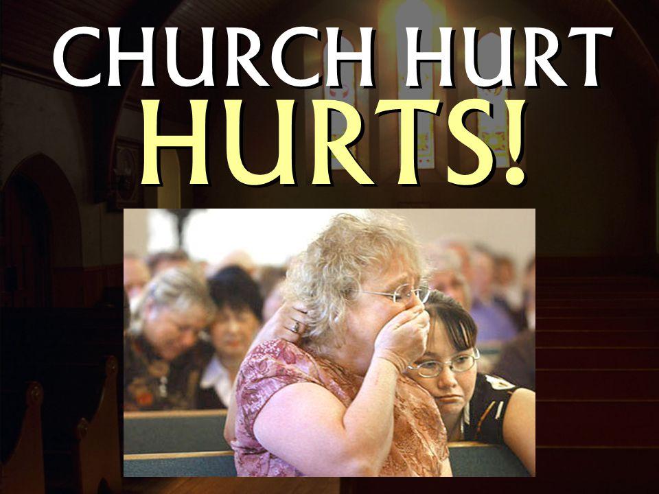 CHURCH HURT HURTS!