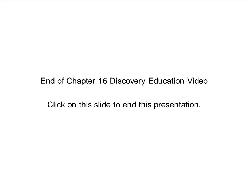 Chapter 16 Tobacco End of Chapter 16 Discovery Education Video Click on this slide to end this presentation.