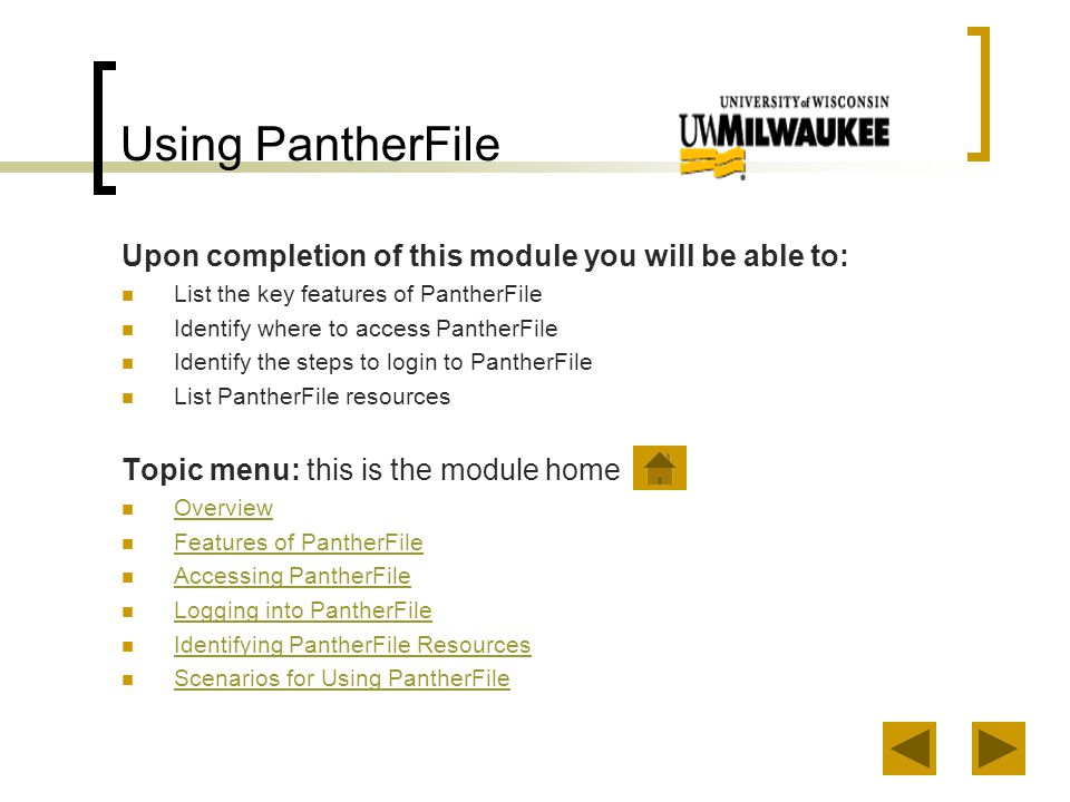 Identifying PantherFile Resources PantherFile resources include: Frequently Asked Questions (FAQ) eLearning tutorials User Manual PDF Glossary PantherFile help form What kinds of help resources are available?
