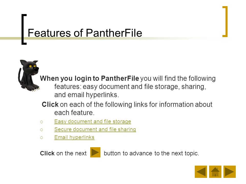 Identifying PantherFile Resources When you click on eLearning tutorials you will get an updated list of available topics.