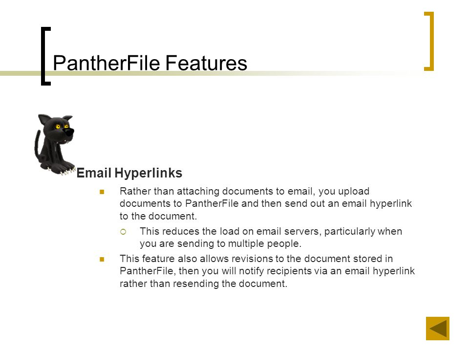 Summary In this module you have learned about the key features of PantherFile, where and how to login, and how to locate the help resources.