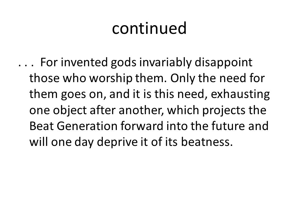 continued...For invented gods invariably disappoint those who worship them.
