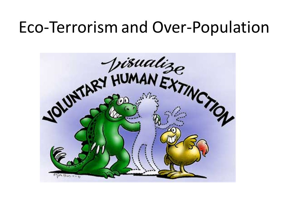 Eco-Terrorism and Over-Population