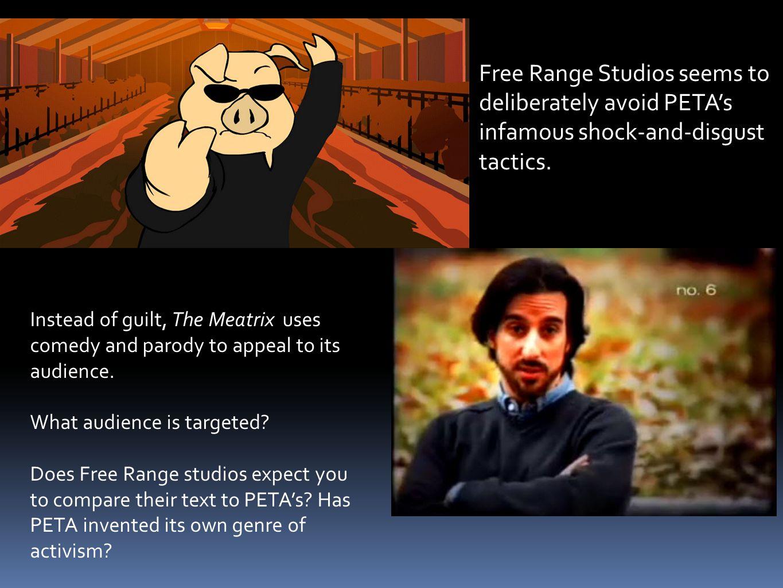 Free Range Studios seems to deliberately avoid PETA's infamous shock-and-disgust tactics.