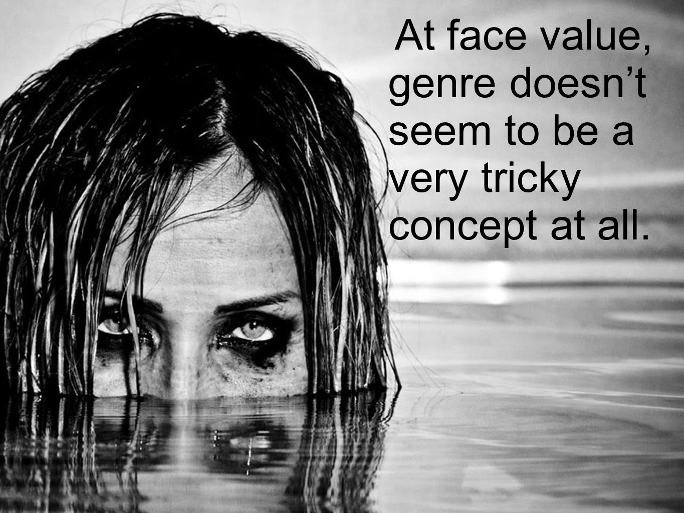 At face value, genre doesn't seem to be a very tricky concept at all.
