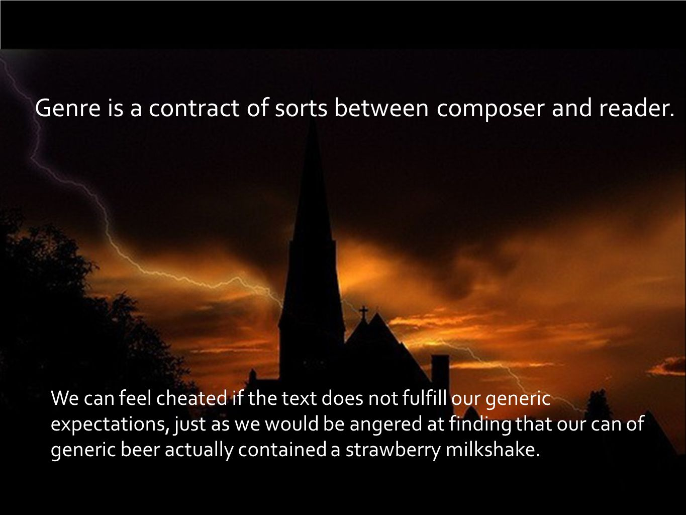Genre is a contract of sorts between composer and reader.