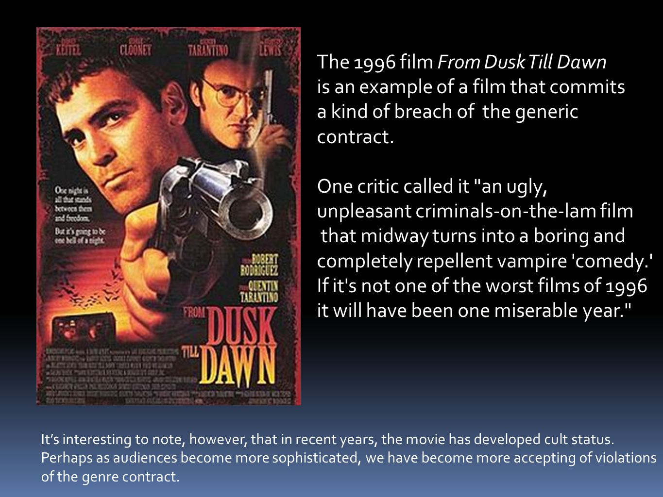 The 1996 film From Dusk Till Dawn is an example of a film that commits a kind of breach of the generic contract.