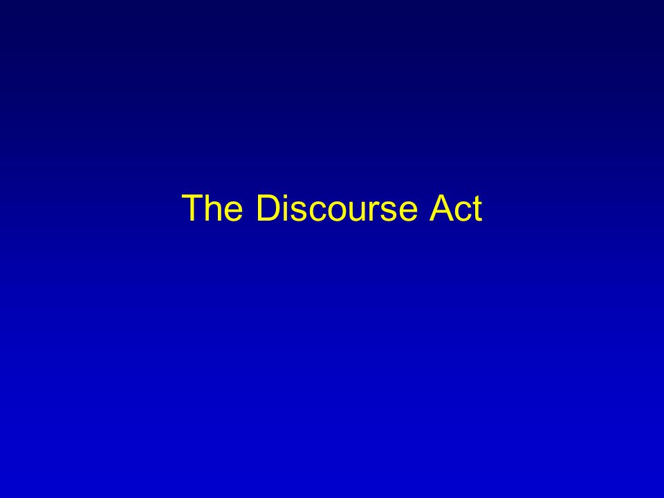 The Discourse Act