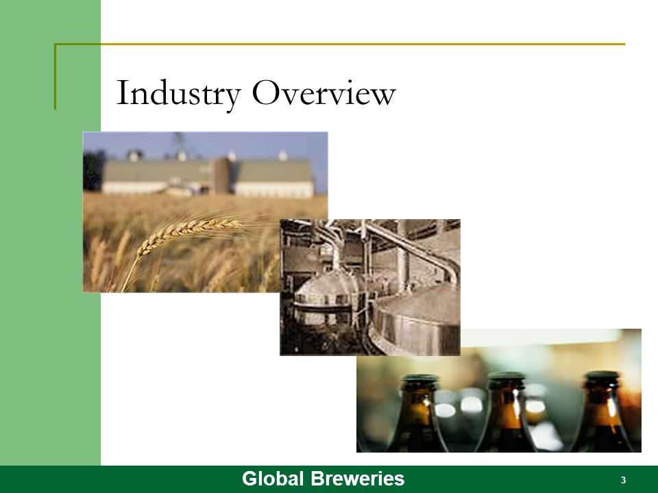 3 Global Breweries Industry Overview