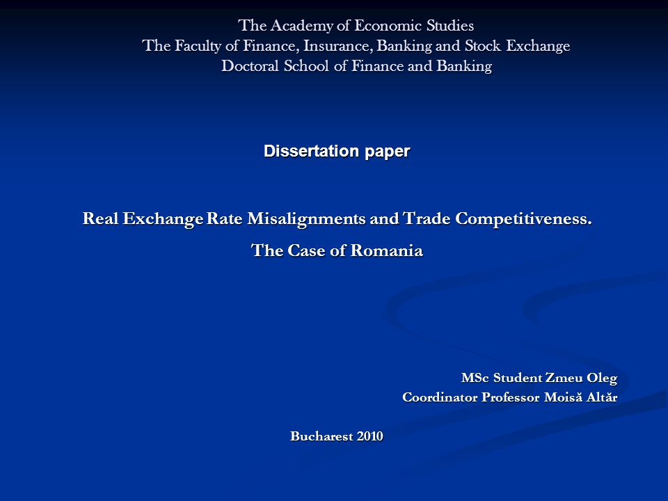 The Academy of Economic Studies The Faculty of Finance, Insurance, Banking and Stock Exchange Doctoral School of Finance and Banking Dissertation paper Real Exchange Rate Misalignments and Trade Competitiveness.