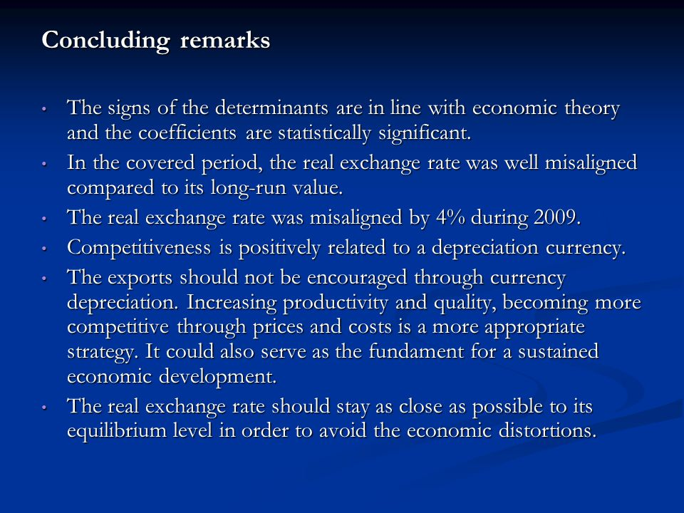 Concluding remarks The signs of the determinants are in line with economic theory and the coefficients are statistically significant.