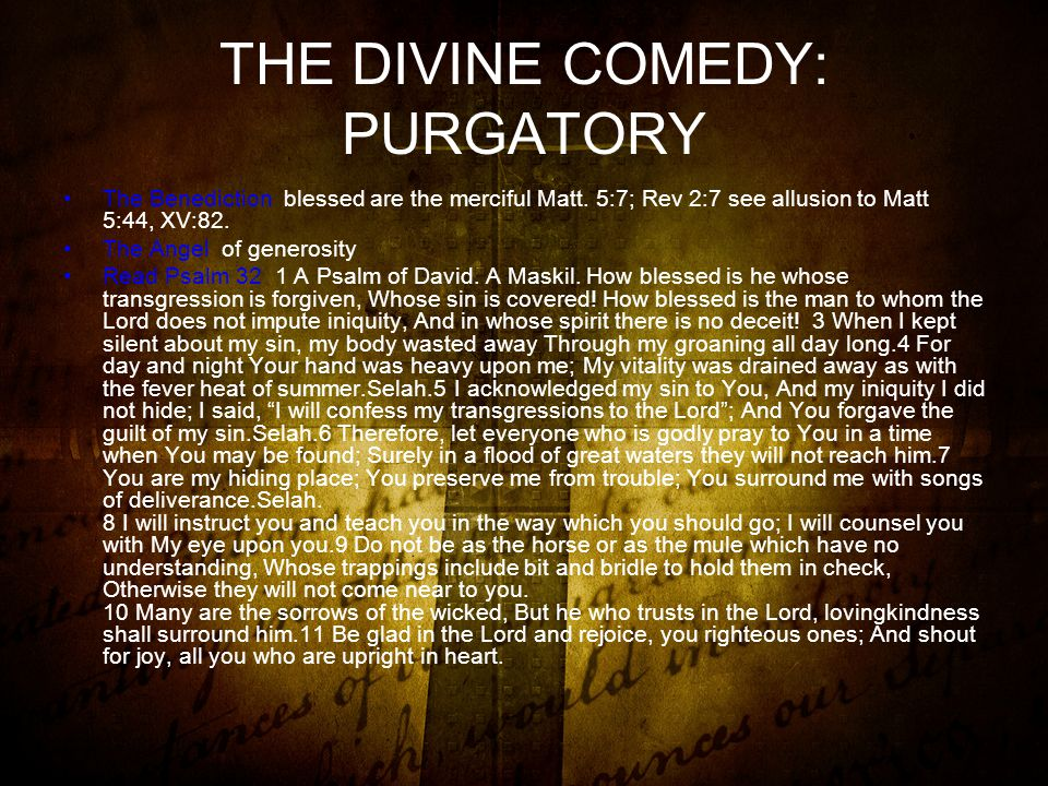 THE DIVINE COMEDY: PURGATORY The Benediction blessed are the merciful Matt.