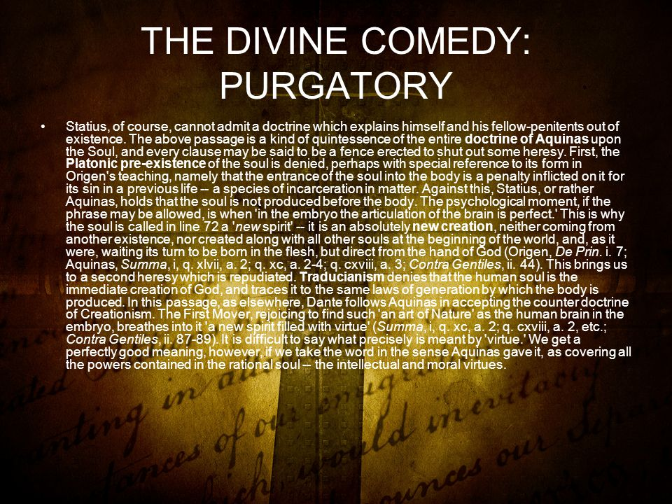 THE DIVINE COMEDY: PURGATORY Statius, of course, cannot admit a doctrine which explains himself and his fellow-penitents out of existence.