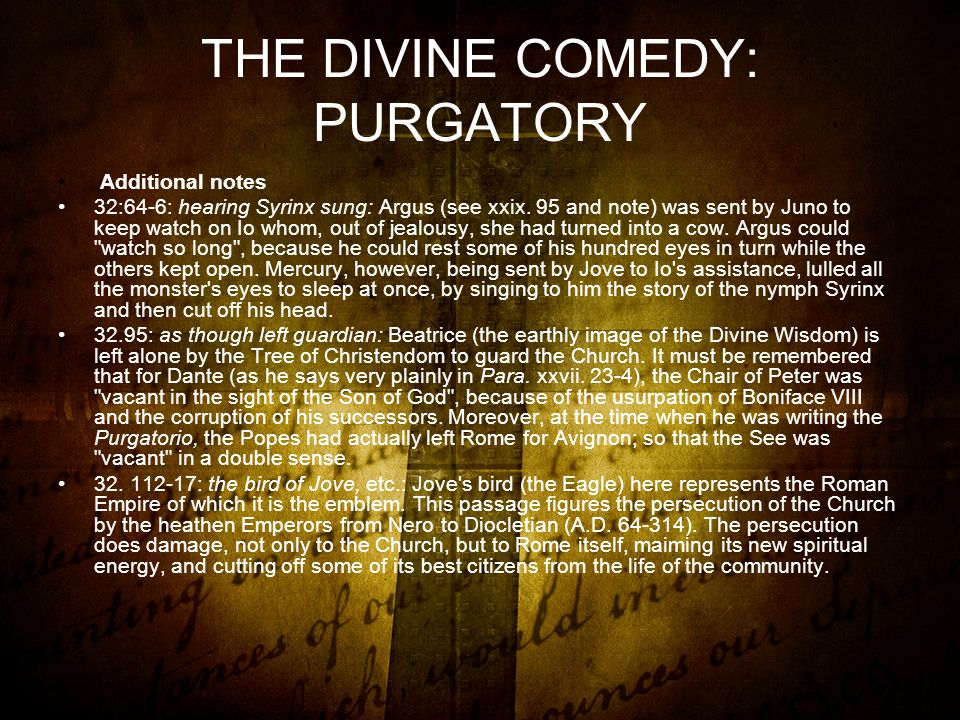 THE DIVINE COMEDY: PURGATORY Additional notes 32:64-6: hearing Syrinx sung: Argus (see xxix.