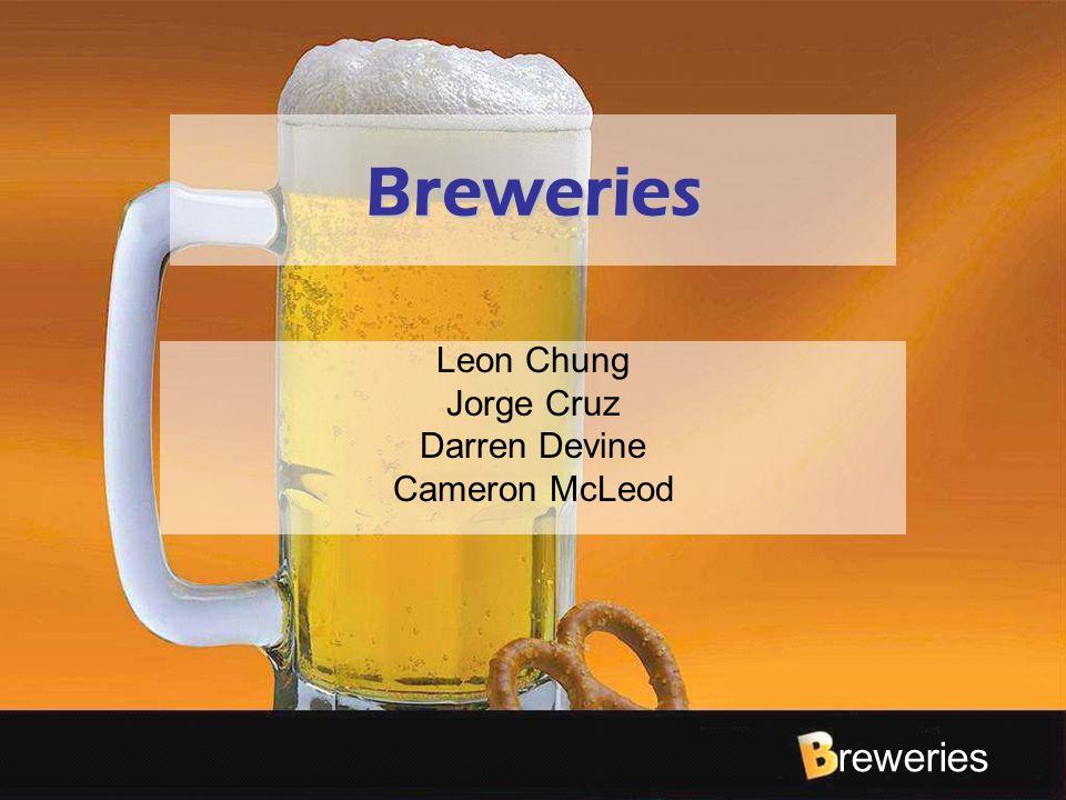 reweries Breweries Leon Chung Jorge Cruz Darren Devine Cameron McLeod
