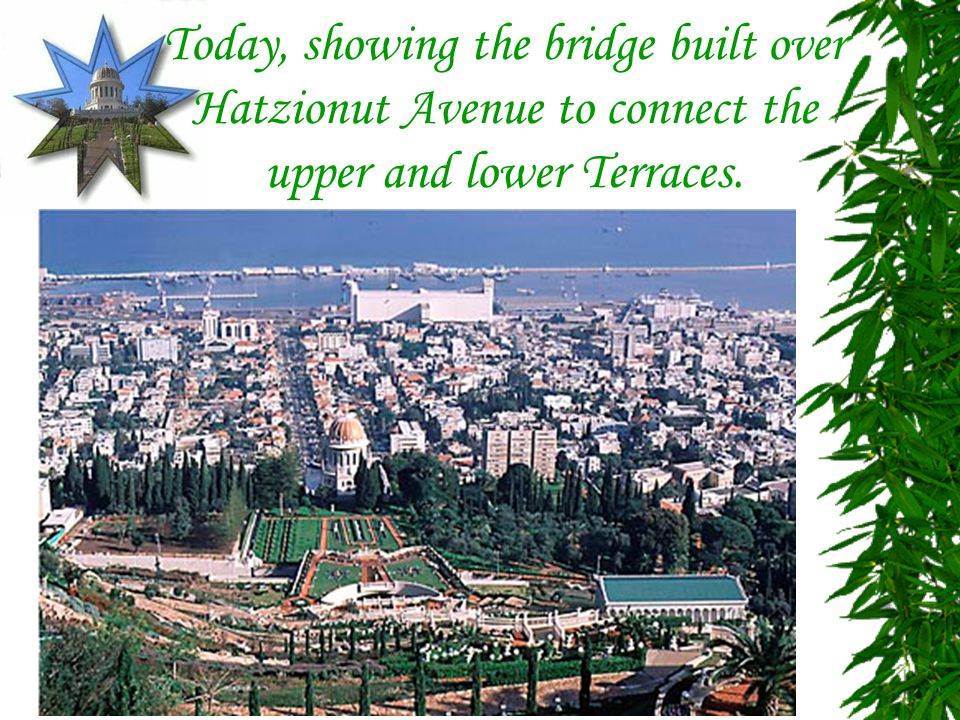 Today, showing the bridge built over Hatzionut Avenue to connect the upper and lower Terraces.