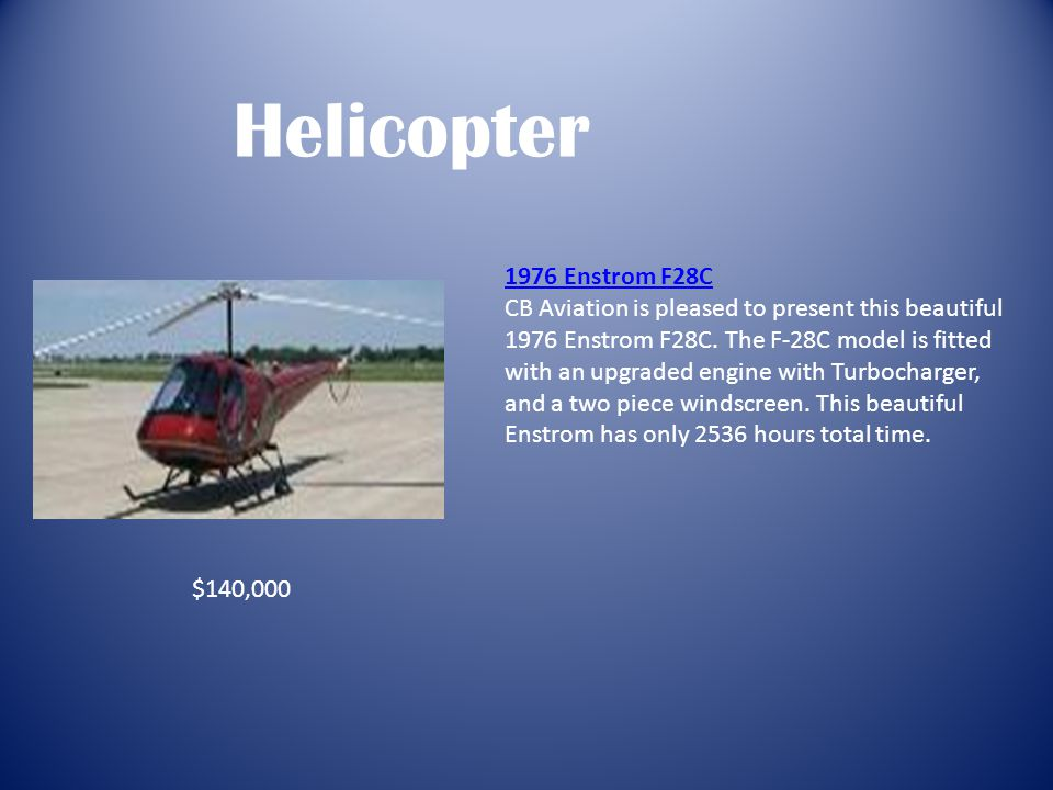 1976 Enstrom F28C CB Aviation is pleased to present this beautiful 1976 Enstrom F28C.