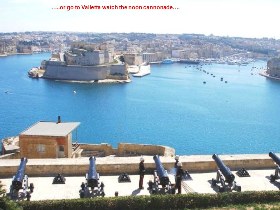 …..ferry to Gozo…. …..and many more….