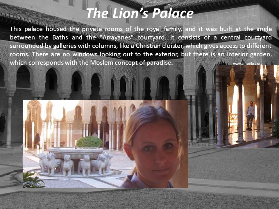 The Lion's Palace This palace housed the private rooms of the royal family, and it was built at the angle between the Baths and the