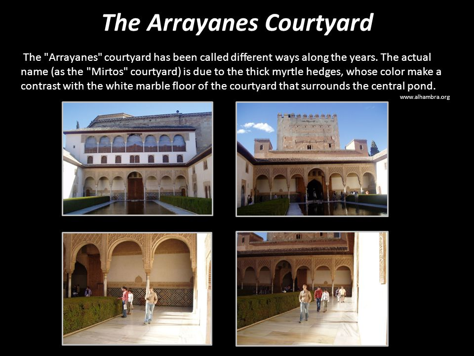 The Arrayanes Courtyard The