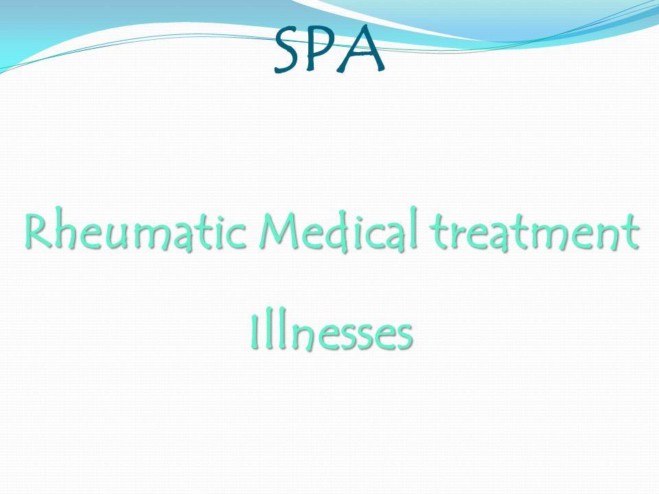 SPA Rheumatic Medical treatment Illnesses
