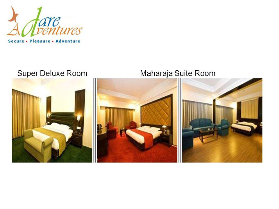 Super Deluxe RoomMaharaja Suite Room