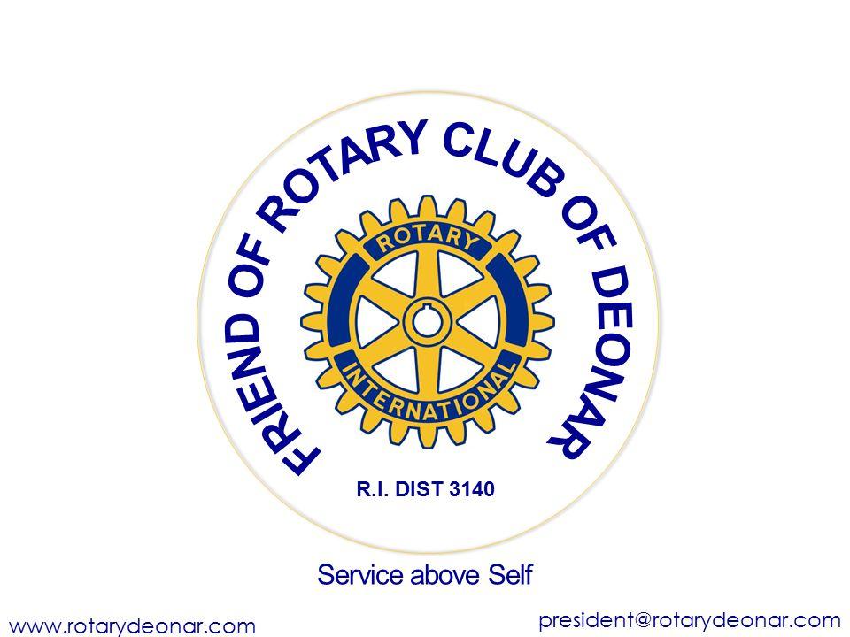 www.rotarydeonar.com president@rotarydeonar.com Service above Self R.I. DIST 3140
