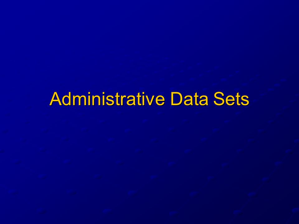 Administrative Data Sets