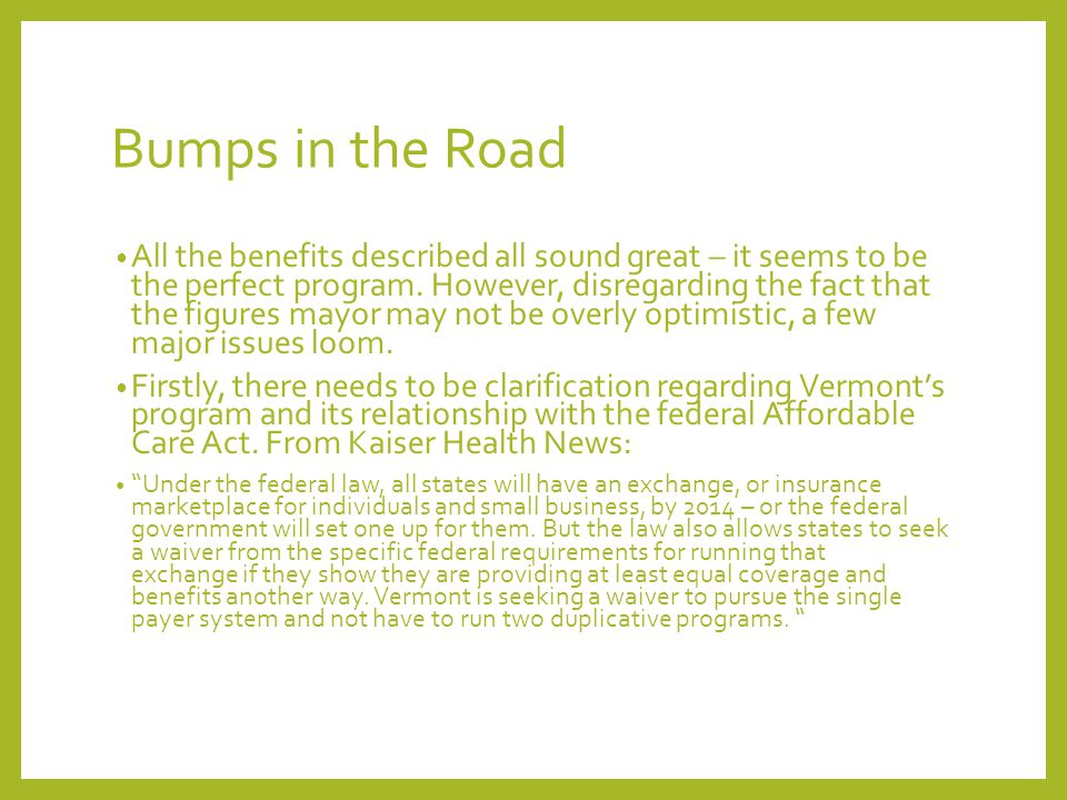 Bumps in the Road All the benefits described all sound great – it seems to be the perfect program.