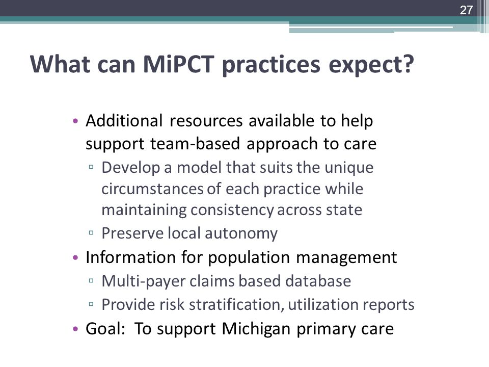 What can MiPCT practices expect.