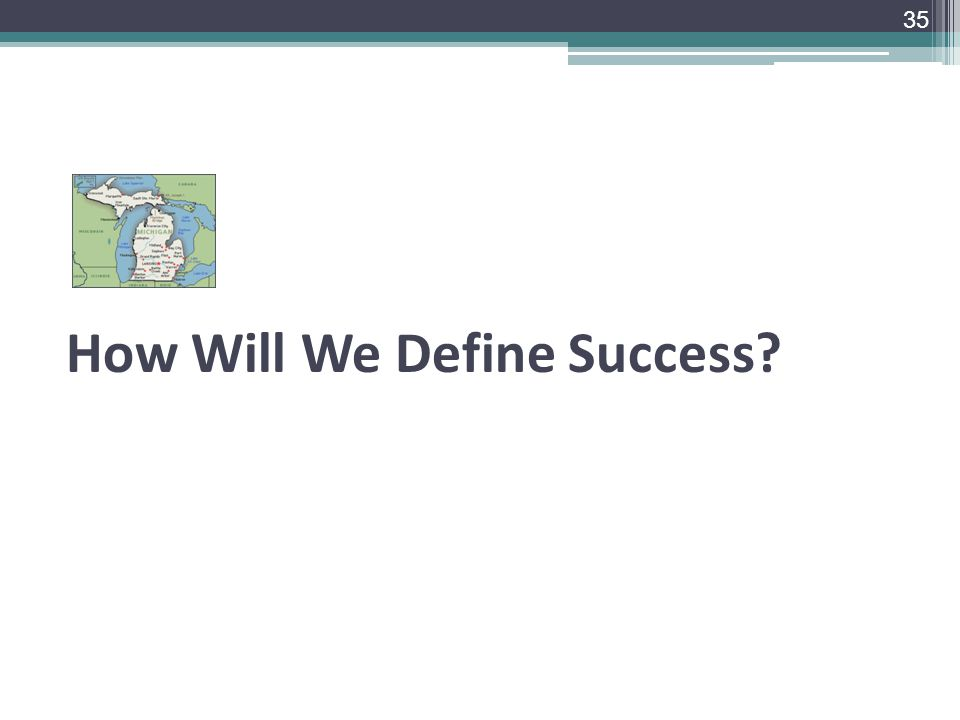 How Will We Define Success 35