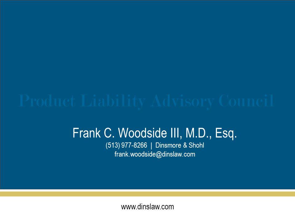 www.dinslaw.com Product Liability Advisory Council Frank C.