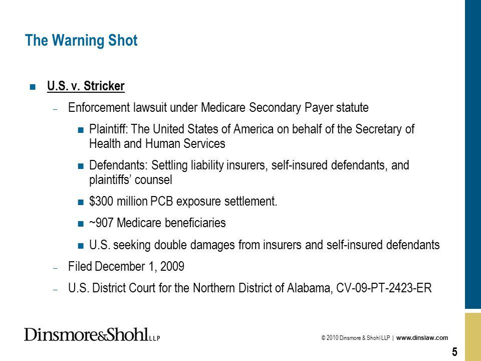 © 2010 Dinsmore & Shohl LLP | www.dinslaw.com 5 The Warning Shot n U.S.