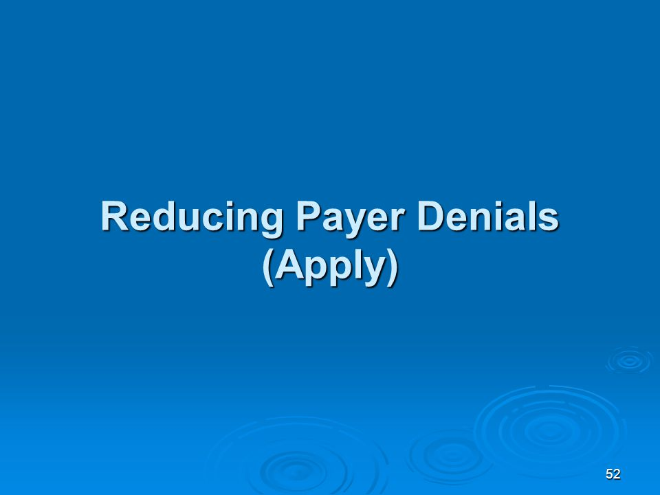 52 Reducing Payer Denials (Apply)